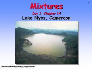 Mixtures Day 1: Chapter 14 Lake Nyos, Cameroon