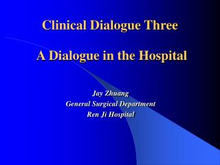 A Dialogue in the Hospital
