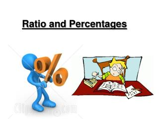 Ratio and Percentages