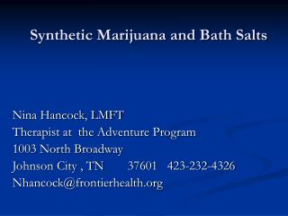 Synthetic Marijuana and Bath Salts