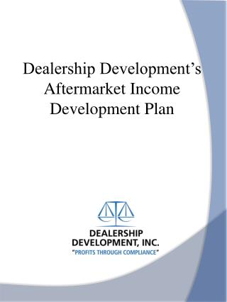 Dealership Development's  Aftermarket Income Development Plan