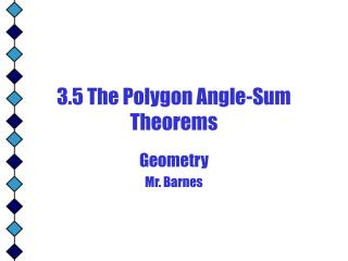 3.5 The Polygon Angle-Sum Theorems