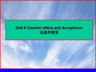 Unit 6 Counter-offers and Acceptance 还盘和接受