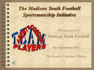 The Madison Youth Football Sportsmanship Initiative