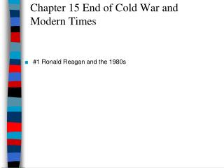 Chapter 15 End of Cold War and Modern Times