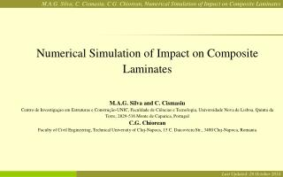 Numerical Simulation of Impact on Composite Laminates M.A.G. Silva and C. Cismasiu