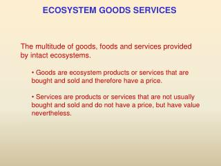 ECOSYSTEM GOODS SERVICES