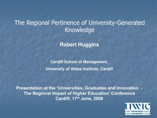 Robert Huggins Cardiff School of Management, University of Wales Institute, Cardiff