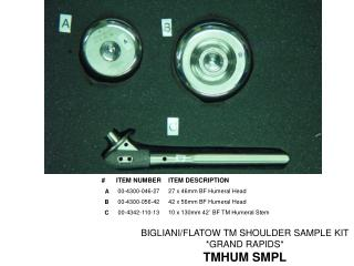 BIGLIANI/FLATOW TM SHOULDER SAMPLE KIT  *GRAND RAPIDS* TMHUM SMPL