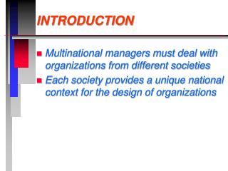 INTRODUCTION Multinational managers must deal with ...