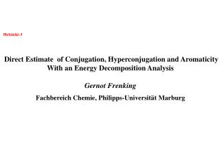 Helsinki-3  Direct Estimate  of Conjugation, Hyperconjugation and Aromaticity With an Energy Decomposition Analysis Ger