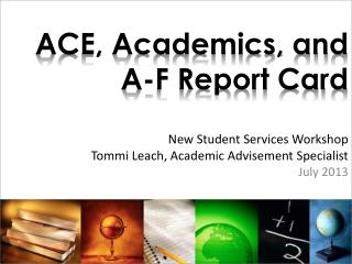 ACE, Academics, and A-F Report Card