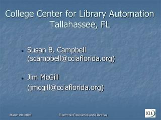 College Center for Library Automation Tallahassee, FL