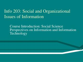 Info 203: Social and Organizational Issues of Information