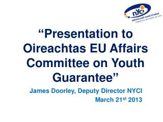 """Presentation to Oireachtas EU Affairs Committee on Youth Guarantee"""