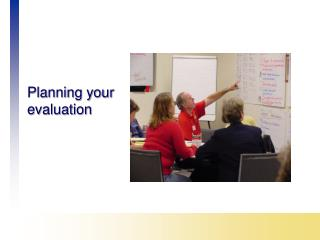 Planning your  evaluation