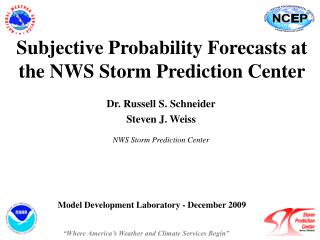 Subjective Probability Forecasts at the NWS Storm Prediction Center
