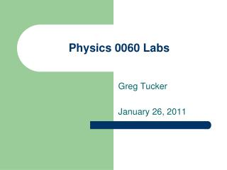 Physics 0060 Labs