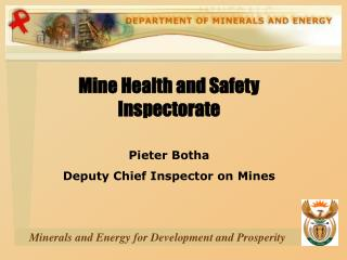 Mine Health and Safety Inspectorate Pieter Botha Deputy Chief Inspector on Mines