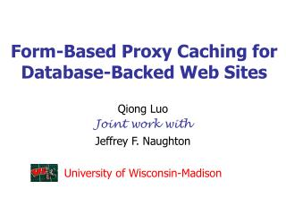 Form-Based Proxy Caching for  Database-Backed Web Sites