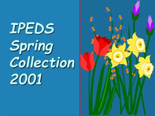 IPEDS Spring Collection 2001