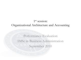 1 st  session: Organizational Architecture and Accounting