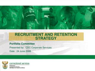 RECRUITMENT AND RETENTION STRATEGY