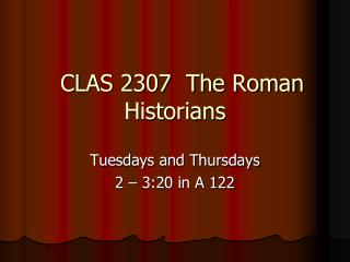 CLAS 2307  The Roman Historians