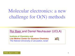 Molecular electronics: a new challenge for O(N) methods