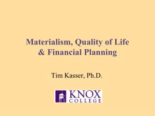 Materialism, Quality of Life  & Financial Planning