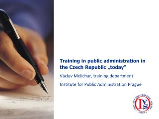 "Training in public administration in the Czech Republic ""today"""