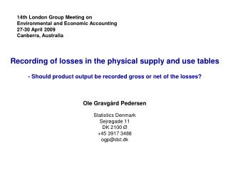 Recording of losses in the physical supply and use tables - Should product output be recorded gross or net of the losses