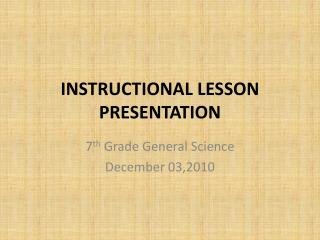 INSTRUCTIONAL LESSON  PRESENTATION