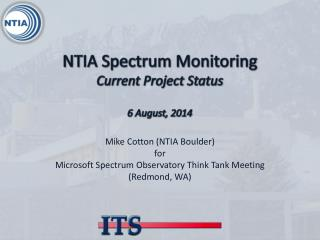NTIA Spectrum Monitoring Current Project Status 6 August, 2014