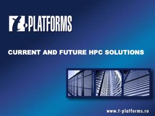 CURRENT AND FUTURE HPC SOLUTIONS