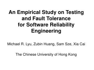 An Empirical Study on Testing and Fault Tolerance  for Software Reliability Engineering