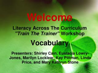 "Welcome  Literacy Across The Curriculum  ""Train The Trainer""  Workshop Vocabulary"
