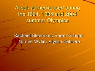 A look at media used during the 1964, 1984 and 2004 summer Olympics