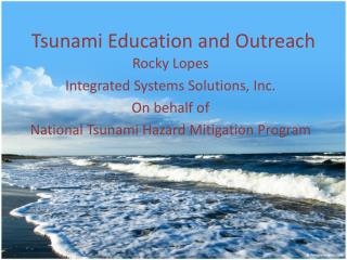Tsunami Education and  Outreach