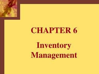 CHAPTER 6 Inventory Management