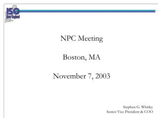NPC Meeting Boston, MA November 7, 2003