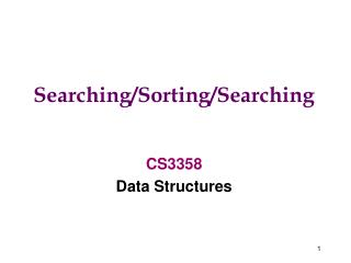 Searching/Sorting/Searching