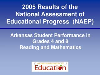 2005 Results of the  National Assessment of Educational Progress  (NAEP)
