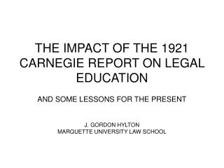 THE IMPACT OF THE 1921 CARNEGIE REPORT ON LEGAL EDUCATION
