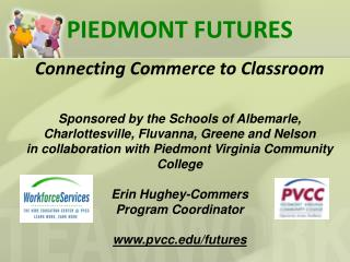 PIEDMONT FUTURES Connecting Commerce to Classroom