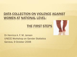 Data collection on Violence against Women at national level: 			The first steps
