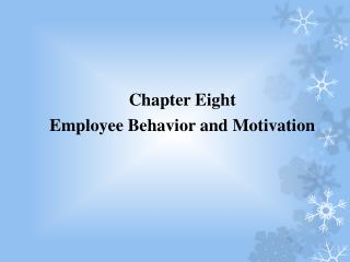 Chapter Eight  Employee Behavior and Motivation