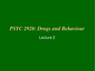 PSYC 2920: Drugs and Behaviour