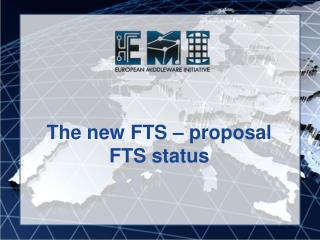 The new FTS – proposal FTS status