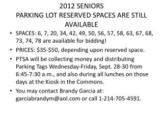 2012 SENIORS                             PARKING LOT RESERVED SPACES ARE STILL AVAILABLE